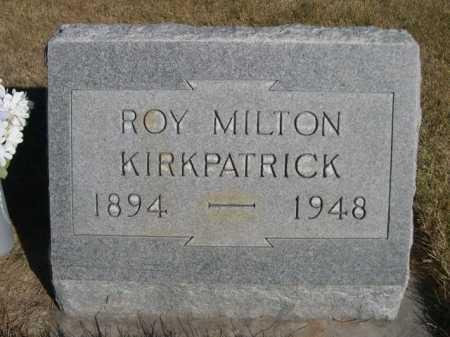 KIRKPATRICK, ROY MILTON - Dawes County, Nebraska   ROY MILTON KIRKPATRICK - Nebraska Gravestone Photos