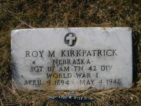 KIRKPATRICK, ROY M. - Dawes County, Nebraska | ROY M. KIRKPATRICK - Nebraska Gravestone Photos