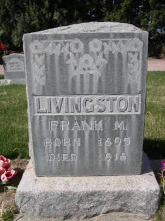 LIVINGSTON, FRANK M. - Dawes County, Nebraska   FRANK M. LIVINGSTON - Nebraska Gravestone Photos