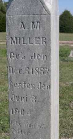 MILLER, A. M. - Dawes County, Nebraska   A. M. MILLER - Nebraska Gravestone Photos