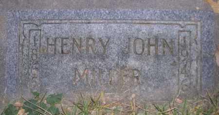 MILLER, HENRY JOHN - Dawes County, Nebraska   HENRY JOHN MILLER - Nebraska Gravestone Photos