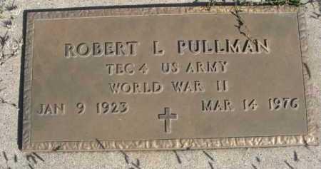 PULLMAN, ROBERT L. - Dawes County, Nebraska | ROBERT L. PULLMAN - Nebraska Gravestone Photos