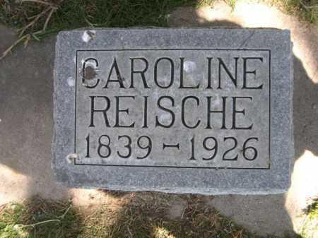 REISCHE, CAROLINE - Dawes County, Nebraska | CAROLINE REISCHE - Nebraska Gravestone Photos