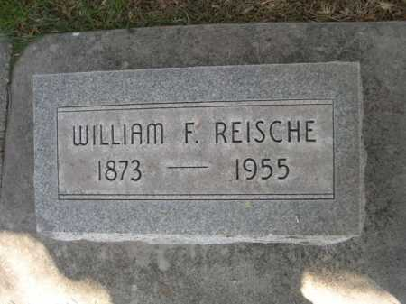 REISCHE, WILLIAM F. - Dawes County, Nebraska | WILLIAM F. REISCHE - Nebraska Gravestone Photos