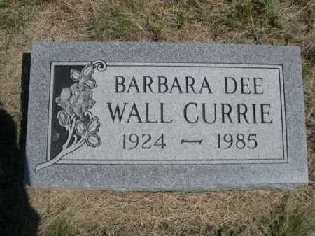 WALL CURRIE, BARBARA DEE - Dawes County, Nebraska | BARBARA DEE WALL CURRIE - Nebraska Gravestone Photos