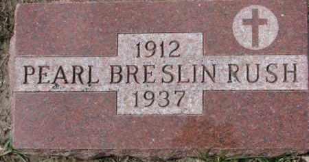 BRESLIN RUSH, PEARL - Dixon County, Nebraska   PEARL BRESLIN RUSH - Nebraska Gravestone Photos