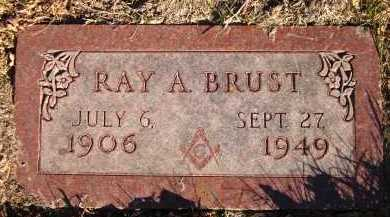 BRUST, RAY A. - Douglas County, Nebraska | RAY A. BRUST - Nebraska Gravestone Photos