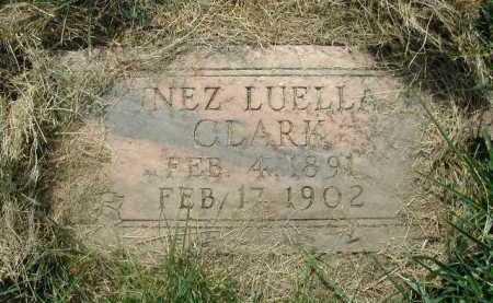 CLARK, INEZ LUELLA - Douglas County, Nebraska | INEZ LUELLA CLARK - Nebraska Gravestone Photos