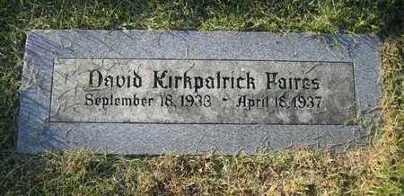 FAIRES, DAVID KIRKPATRICK - Douglas County, Nebraska | DAVID KIRKPATRICK FAIRES - Nebraska Gravestone Photos