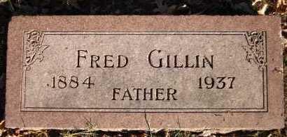 GILLIN, FRED - Douglas County, Nebraska | FRED GILLIN - Nebraska Gravestone Photos