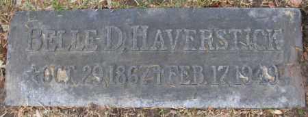 HAVERSTICK, BELLE D. (CAROLINE) - Douglas County, Nebraska | BELLE D. (CAROLINE) HAVERSTICK - Nebraska Gravestone Photos