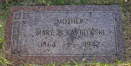 KARBOWSKI, MARY B. - Douglas County, Nebraska   MARY B. KARBOWSKI - Nebraska Gravestone Photos