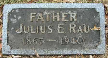 RAU, JULIUS E. - Douglas County, Nebraska | JULIUS E. RAU - Nebraska Gravestone Photos