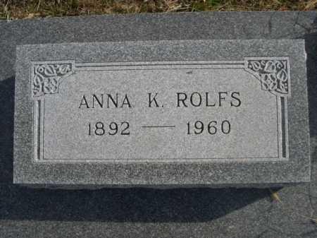 ROLFS, ANNA K. - Douglas County, Nebraska | ANNA K. ROLFS - Nebraska Gravestone Photos