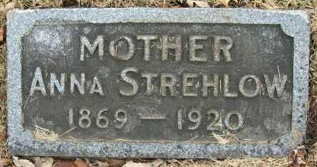 RAU STREHLOW, ANNA - Douglas County, Nebraska   ANNA RAU STREHLOW - Nebraska Gravestone Photos