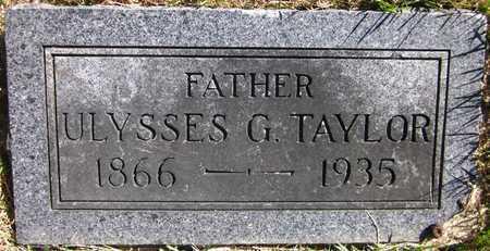 TAYLOR, ULYSSES G. - Douglas County, Nebraska | ULYSSES G. TAYLOR - Nebraska Gravestone Photos