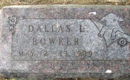 BOWKER, DALLAS LAVOINE - Dundy County, Nebraska | DALLAS LAVOINE BOWKER - Nebraska Gravestone Photos