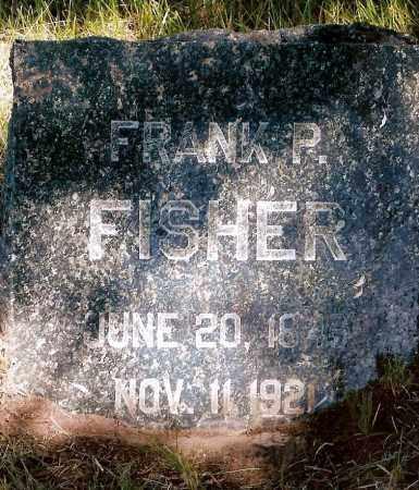 FISHER, FRANK  P. - Keya Paha County, Nebraska | FRANK  P. FISHER - Nebraska Gravestone Photos