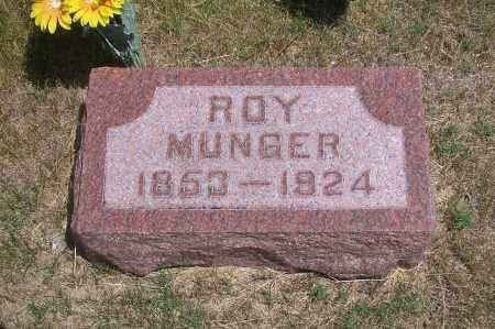 MUNGER, ROY - Madison County, Nebraska | ROY MUNGER - Nebraska Gravestone Photos