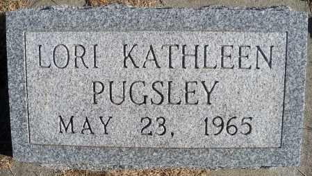PUGSLEY, LORI KATHLEEN - Madison County, Nebraska | LORI KATHLEEN PUGSLEY - Nebraska Gravestone Photos