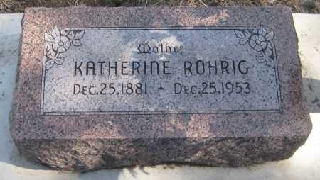 ROHRIG ROHRIG, KATHERINE - Saline County, Nebraska | KATHERINE ROHRIG ROHRIG - Nebraska Gravestone Photos