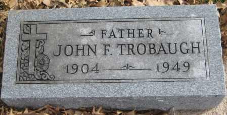 TROBAUGH, JOHN F. - Saline County, Nebraska | JOHN F. TROBAUGH - Nebraska Gravestone Photos