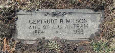 WILSON ANTRAM, GERTRUDE B - Saunders County, Nebraska | GERTRUDE B WILSON ANTRAM - Nebraska Gravestone Photos