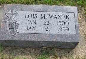 WANEK, LOIS M. - Sherman County, Nebraska | LOIS M. WANEK - Nebraska Gravestone Photos