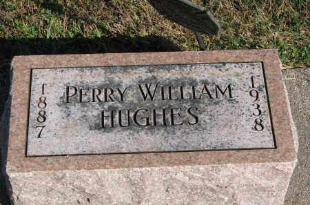 HUGHES, PERRY WILLIAM - Wayne County, Nebraska | PERRY WILLIAM HUGHES - Nebraska Gravestone Photos