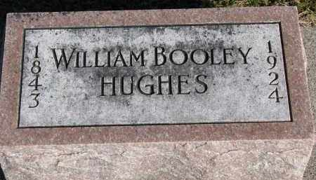 HUGHES, WILLIAM BOOLEY - Wayne County, Nebraska | WILLIAM BOOLEY HUGHES - Nebraska Gravestone Photos