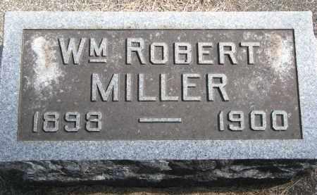 MILLER, WILLIAM ROBERT - Wayne County, Nebraska   WILLIAM ROBERT MILLER - Nebraska Gravestone Photos