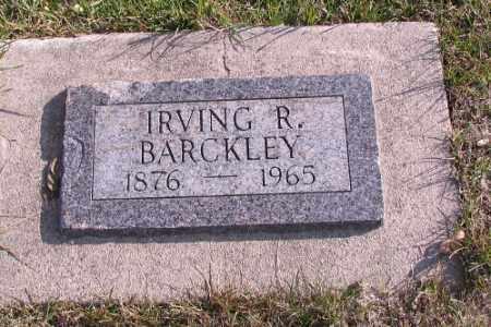 BARCKLEY, IRVING R. - Cass County, North Dakota | IRVING R. BARCKLEY - North Dakota Gravestone Photos