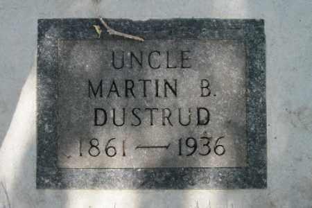 DUSTRUD, MARTIN B. - Cass County, North Dakota   MARTIN B. DUSTRUD - North Dakota Gravestone Photos