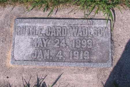 CARD WADESON, RUTH E. - Cass County, North Dakota   RUTH E. CARD WADESON - North Dakota Gravestone Photos
