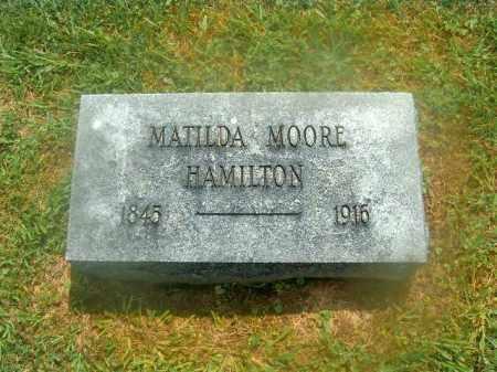 MOORE HAMILTON, MATILDA - Brown County, Ohio   MATILDA MOORE HAMILTON - Ohio Gravestone Photos