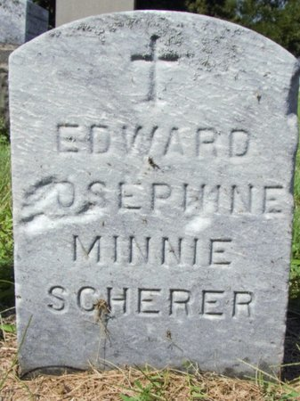 SCHERER, EDWARD, JOSEPHINE, MINNIE - Erie County, Ohio | EDWARD, JOSEPHINE, MINNIE SCHERER - Ohio Gravestone Photos