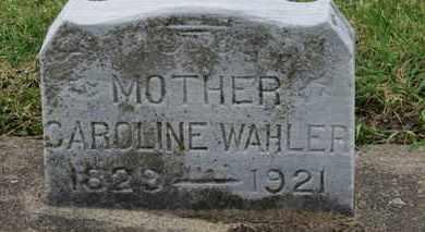 WAHLER, CAROLINE - Erie County, Ohio   CAROLINE WAHLER - Ohio Gravestone Photos