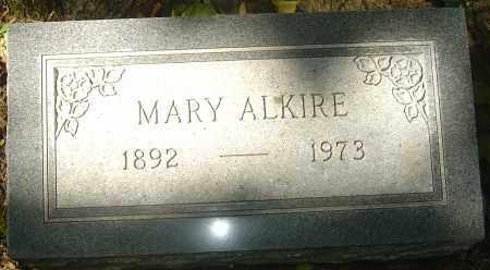 ALKIRE, MARY - Franklin County, Ohio | MARY ALKIRE - Ohio Gravestone Photos