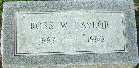 TAYLOR, ROSS W - Franklin County, Ohio | ROSS W TAYLOR - Ohio Gravestone Photos