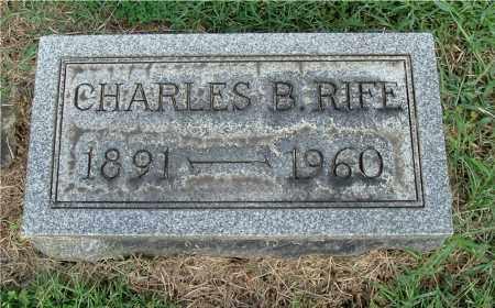 RIFE, CHARLES B - Gallia County, Ohio | CHARLES B RIFE - Ohio Gravestone Photos