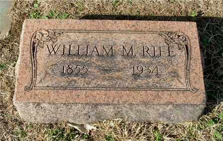 RIFE, WILLIAM M - Gallia County, Ohio | WILLIAM M RIFE - Ohio Gravestone Photos
