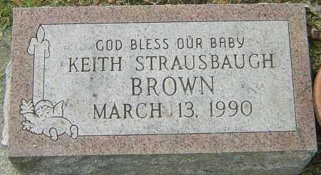 BROWN, KEITH STRAUSBAUGH - Montgomery County, Ohio   KEITH STRAUSBAUGH BROWN - Ohio Gravestone Photos