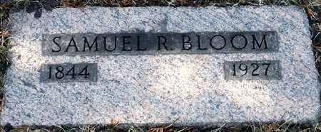 BLOOM, SAMUEL R - Richland County, Ohio | SAMUEL R BLOOM - Ohio Gravestone Photos