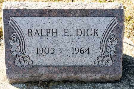 DICK, RALPH E - Richland County, Ohio | RALPH E DICK - Ohio Gravestone Photos