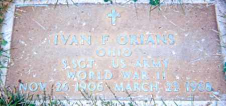 ORIANS, IVAN F. - Seneca County, Ohio | IVAN F. ORIANS - Ohio Gravestone Photos