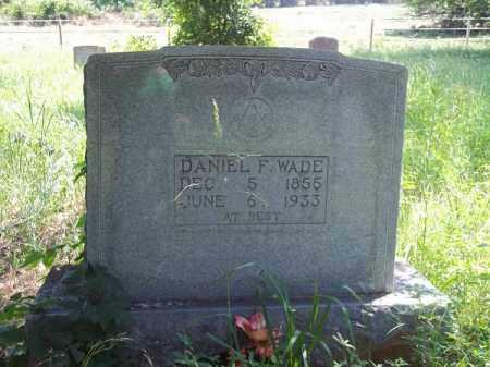 WADE, DANIEL F - Choctaw County, Oklahoma   DANIEL F WADE - Oklahoma Gravestone Photos