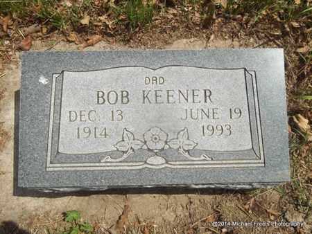 KEENER, BOB - Delaware County, Oklahoma | BOB KEENER - Oklahoma Gravestone Photos