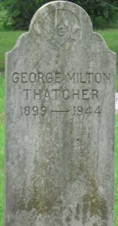 THATCHER, GEORGE MILTON - Delaware County, Oklahoma | GEORGE MILTON THATCHER - Oklahoma Gravestone Photos