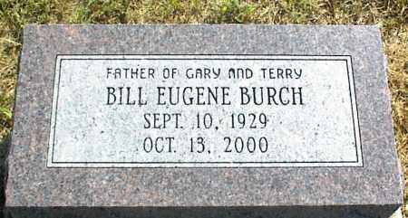 BURCH, BILL EUGENE - Nowata County, Oklahoma | BILL EUGENE BURCH - Oklahoma Gravestone Photos