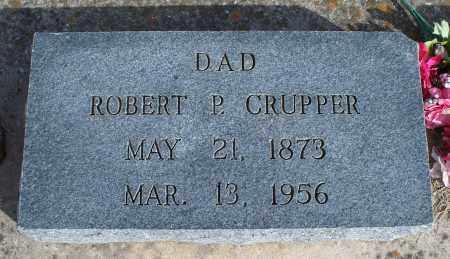 CRUPPER, ROBERT P. - Nowata County, Oklahoma | ROBERT P. CRUPPER - Oklahoma Gravestone Photos